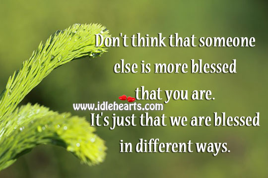 We Are Blessed In Different Ways.