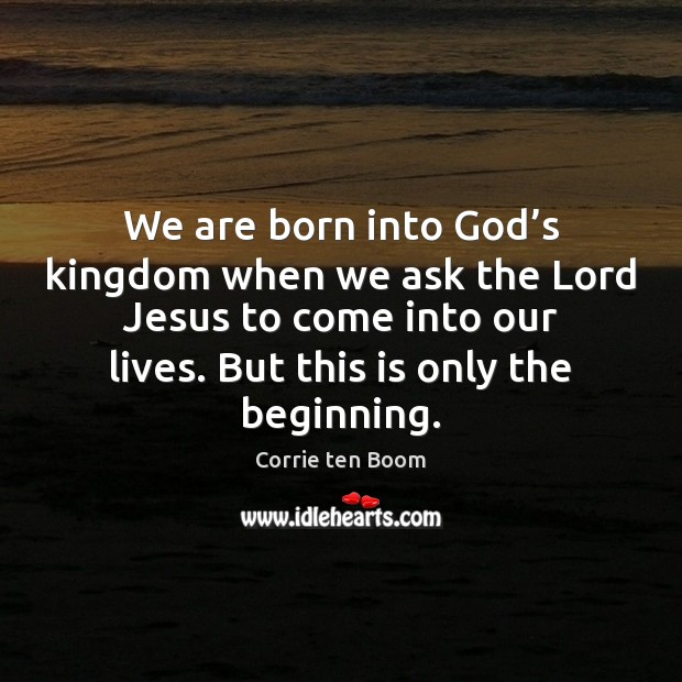 We are born into God's kingdom when we ask the Lord Image