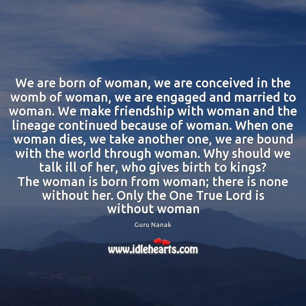 We are born of woman, we are conceived in the womb of Image