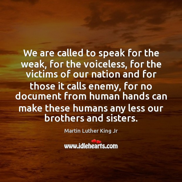 Image, We are called to speak for the weak, for the voiceless, for
