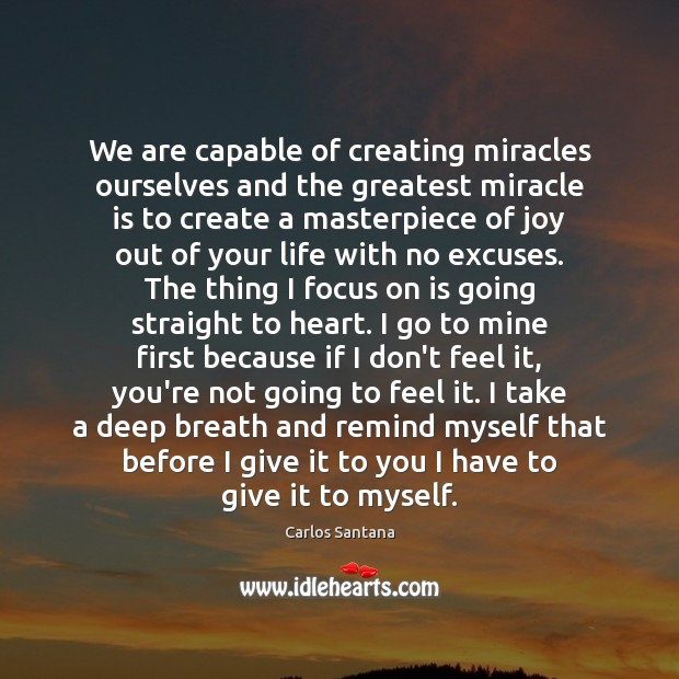 Image, We are capable of creating miracles ourselves and the greatest miracle is