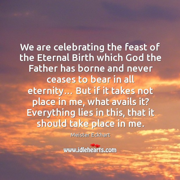 We are celebrating the feast of the eternal birth which God the father Image
