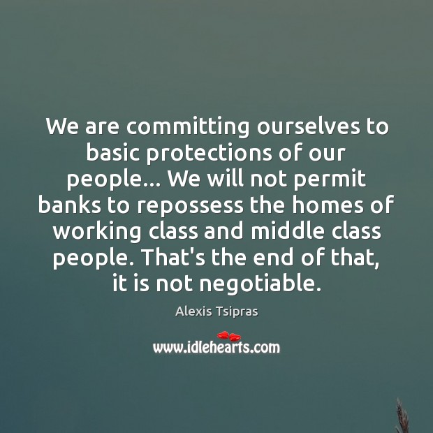 Image, We are committing ourselves to basic protections of our people… We will