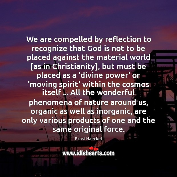 Image, We are compelled by reflection to recognize that God is not to