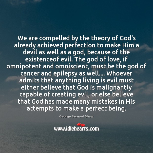We are compelled by the theory of God's already achieved perfection to Image