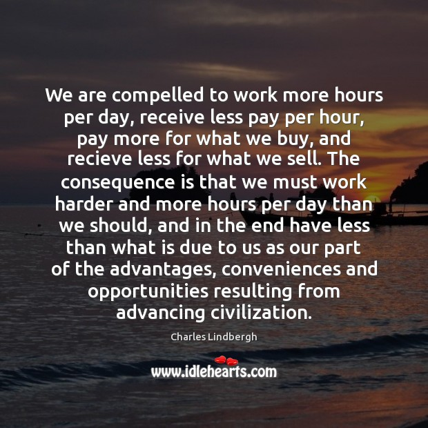 Image, We are compelled to work more hours per day, receive less pay