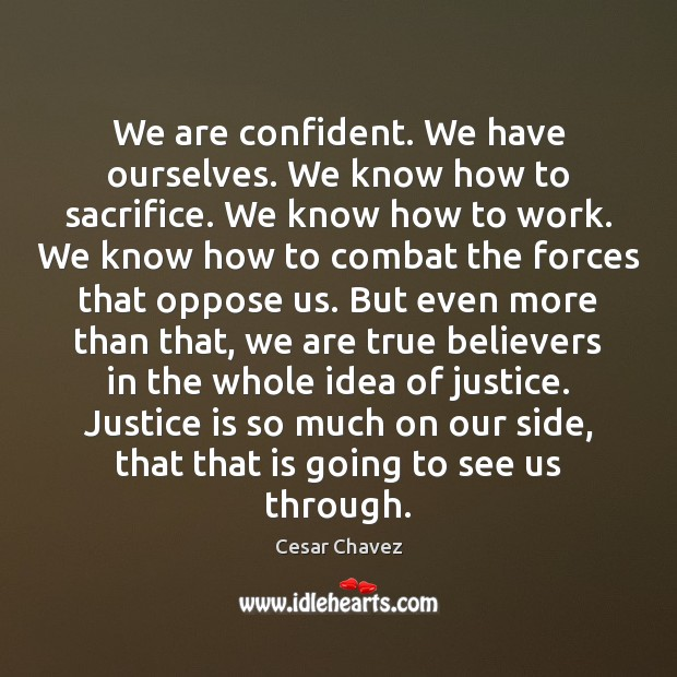 Image, We are confident. We have ourselves. We know how to sacrifice. We
