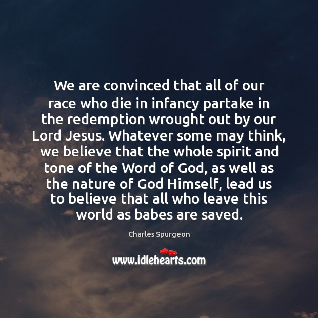 Image, We are convinced that all of our race who die in infancy