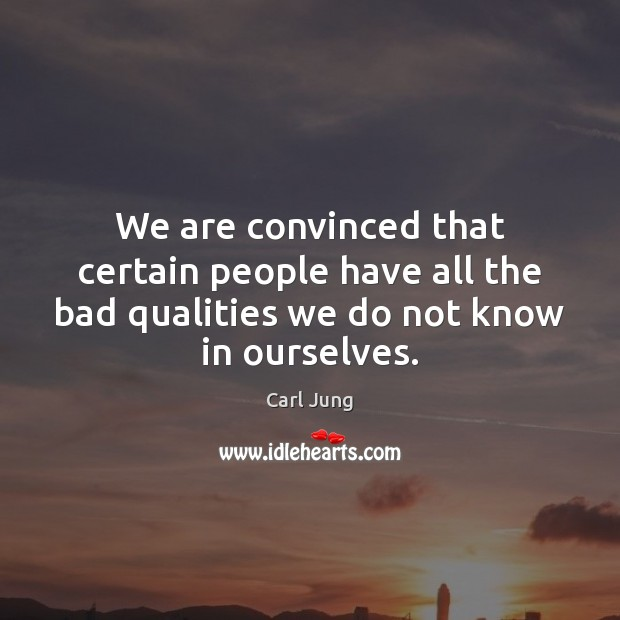 Image, We are convinced that certain people have all the bad qualities we