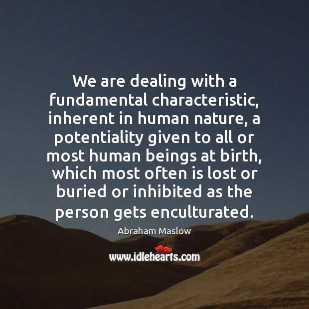 Image, We are dealing with a fundamental characteristic, inherent in human nature, a