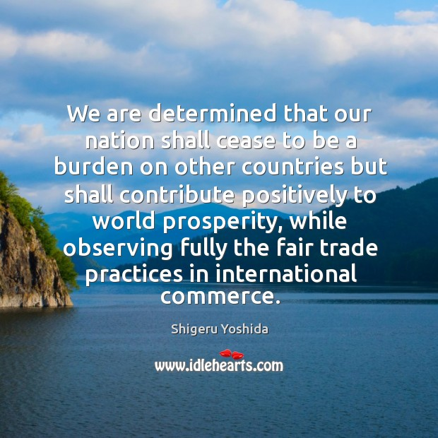 We are determined that our nation shall cease to be a burden on other countries Image