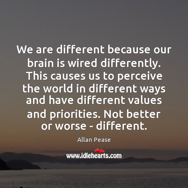Image, We are different because our brain is wired differently. This causes us