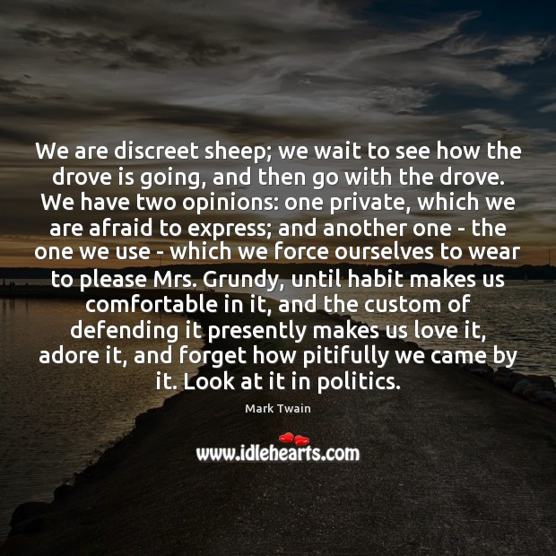 We are discreet sheep; we wait to see how the drove is Image