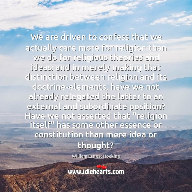We are driven to confess that we actually care more for religion Image