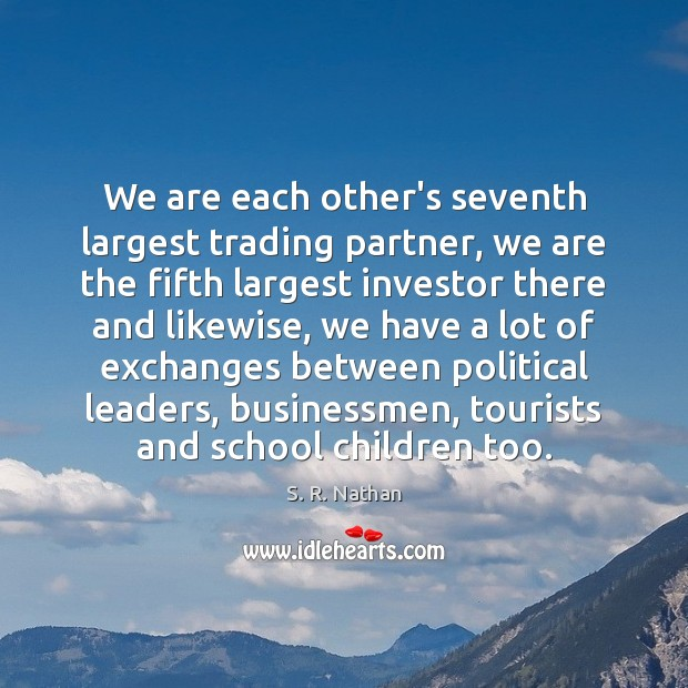 We are each other's seventh largest trading partner, we are the fifth Image