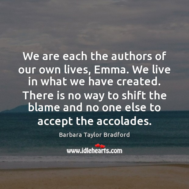 Image, We are each the authors of our own lives, Emma. We live