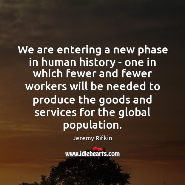 We are entering a new phase in human history – one in Image