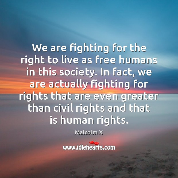 We are fighting for the right to live as free humans in Image