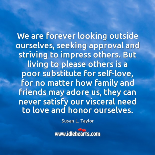Image, We are forever looking outside ourselves, seeking approval and striving to impress