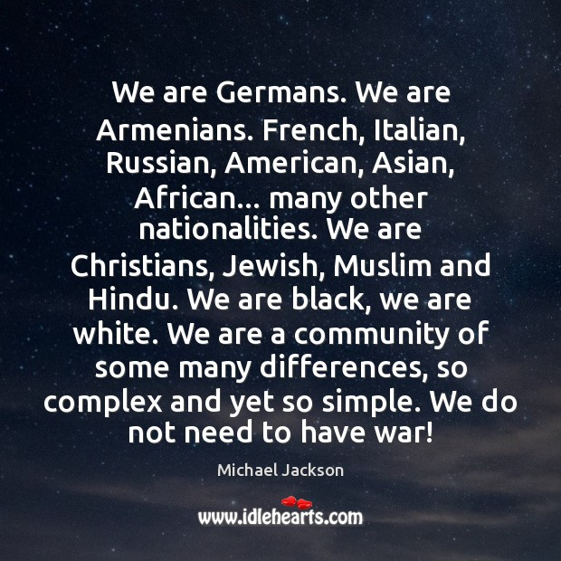 We are Germans. We are Armenians. French, Italian, Russian, American, Asian, African… Image