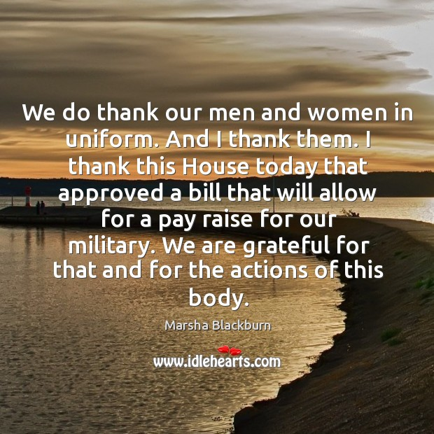 We are grateful for that and for the actions of this body. Image