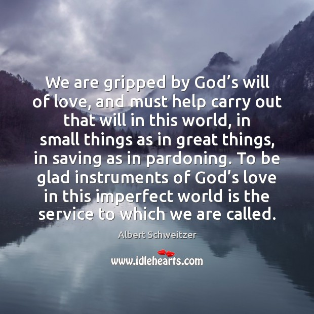 Image, We are gripped by God's will of love, and must help