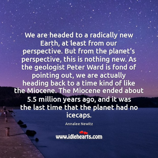 Image, We are headed to a radically new Earth, at least from our