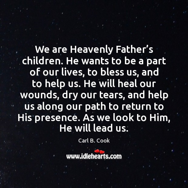 Image, We are Heavenly Father's children. He wants to be a part