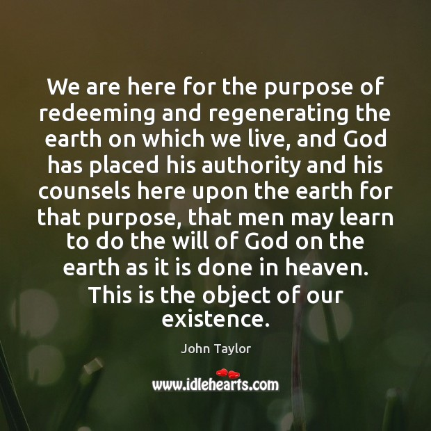 We are here for the purpose of redeeming and regenerating the earth Image