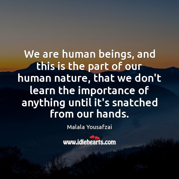 We are human beings, and this is the part of our human Image