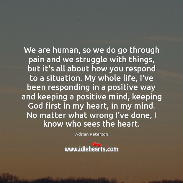 We are human, so we do go through pain and we struggle Image