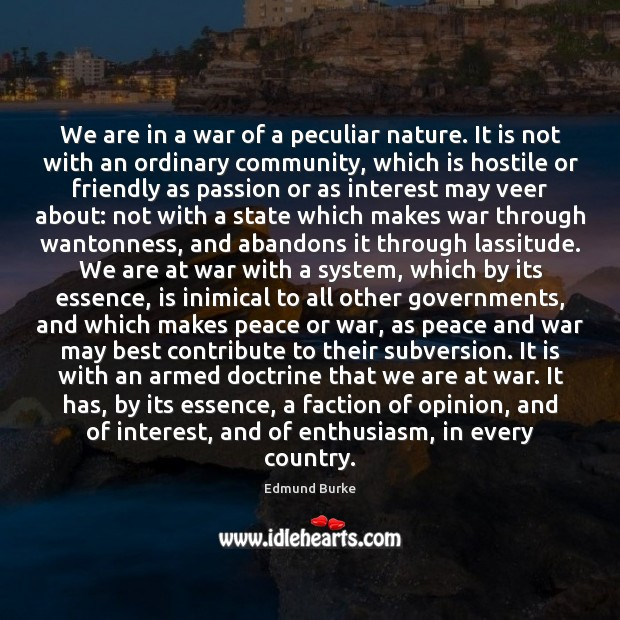 We are in a war of a peculiar nature. It is not Image