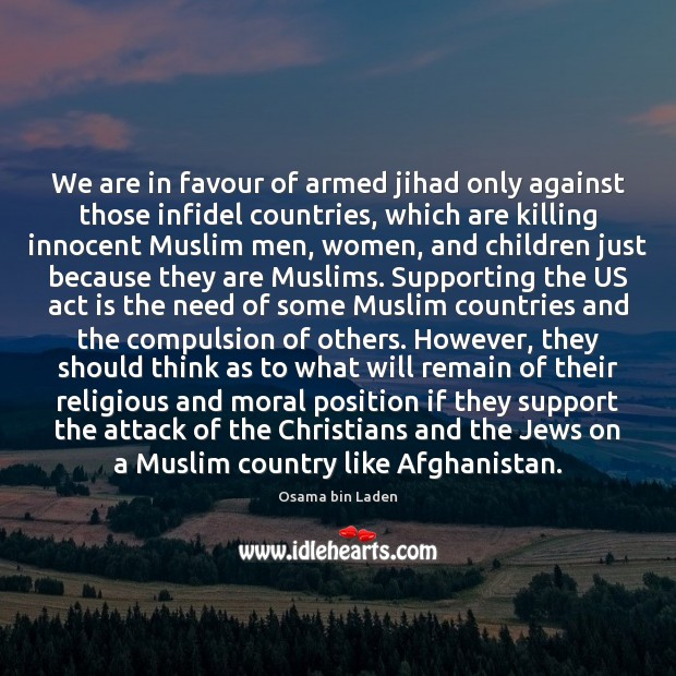We are in favour of armed jihad only against those infidel countries, Image