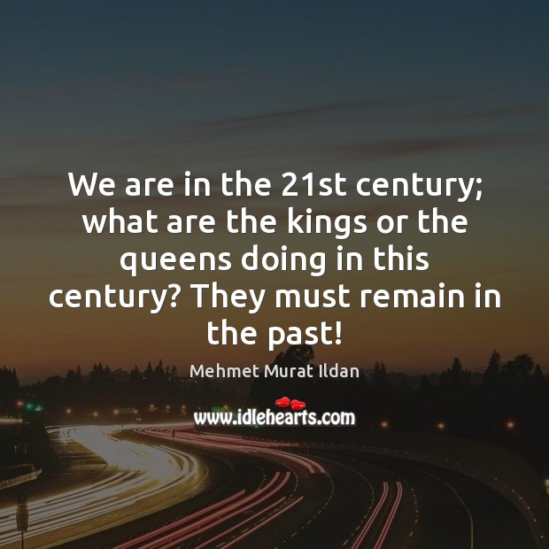 We are in the 21st century; what are the kings or the Image
