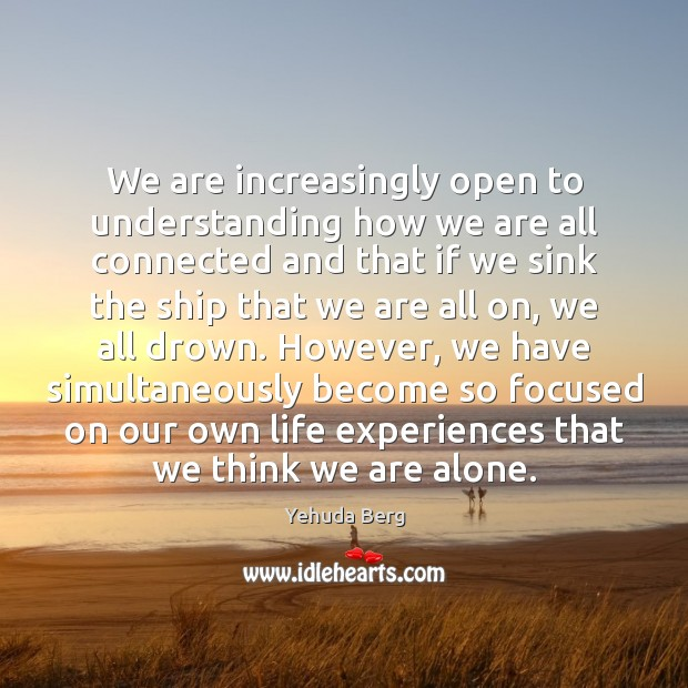 We are increasingly open to understanding how we are all connected and Image