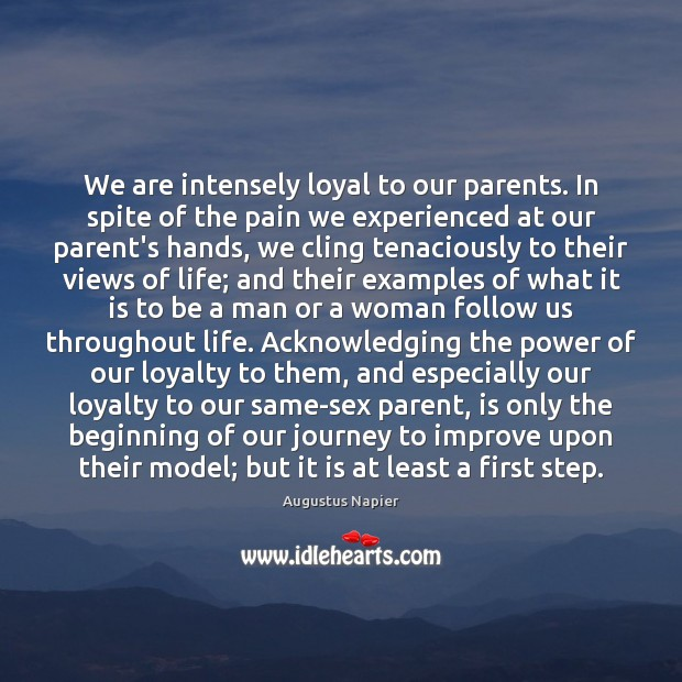 Image, We are intensely loyal to our parents. In spite of the pain