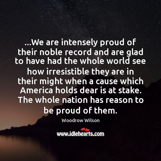 Image, …We are intensely proud of their noble record and are glad to