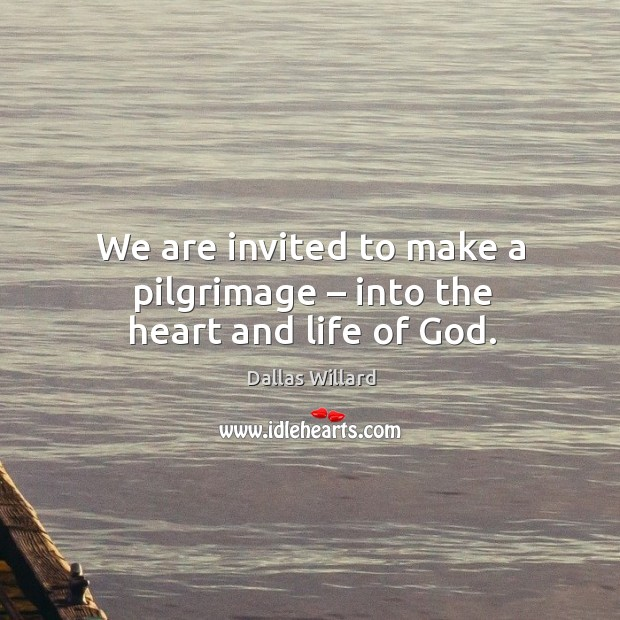 We are invited to make a pilgrimage – into the heart and life of God. Image