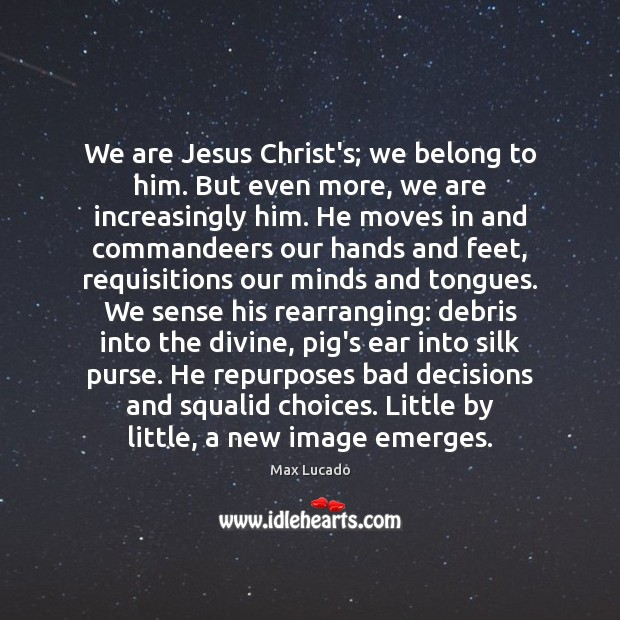 Image, We are Jesus Christ's; we belong to him. But even more, we
