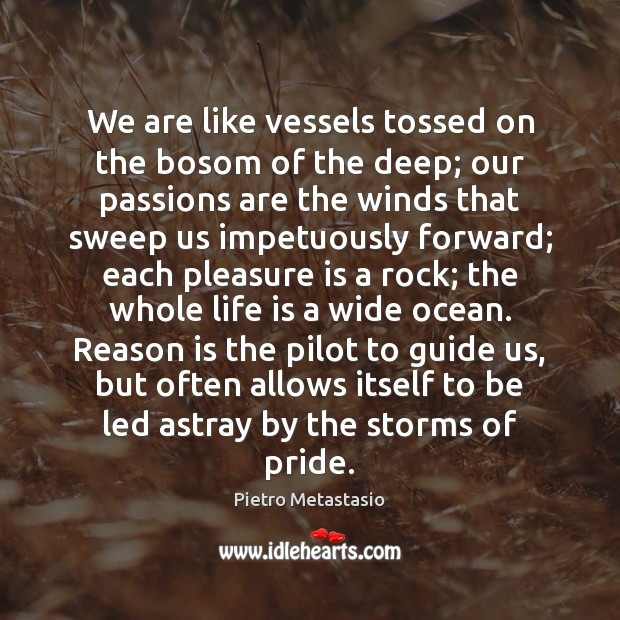 We are like vessels tossed on the bosom of the deep; our Image