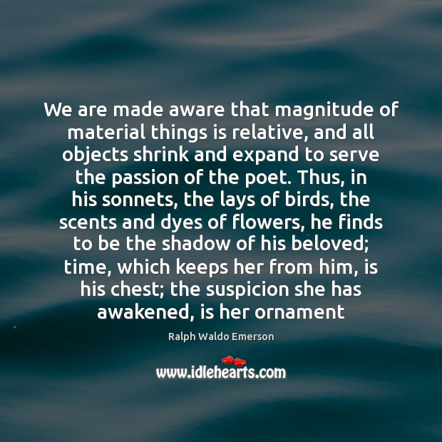 We are made aware that magnitude of material things is relative, and Image