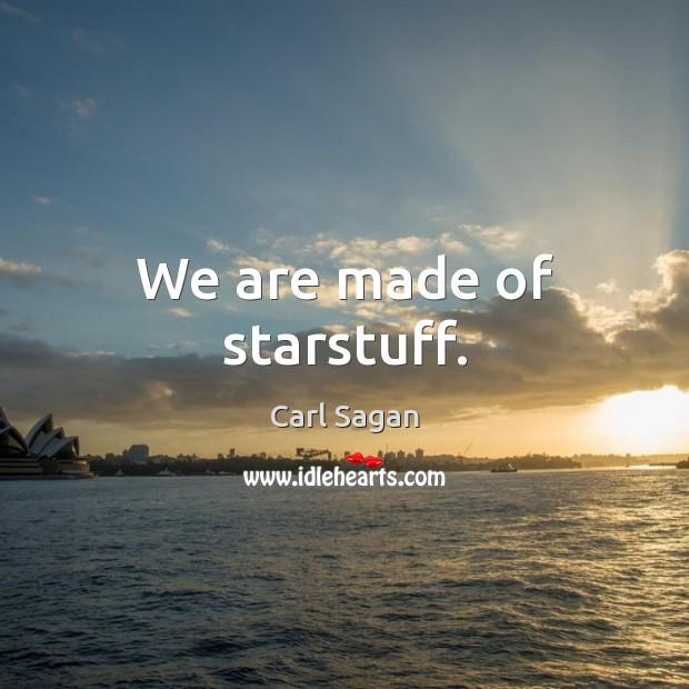 Image, We are made of starstuff.