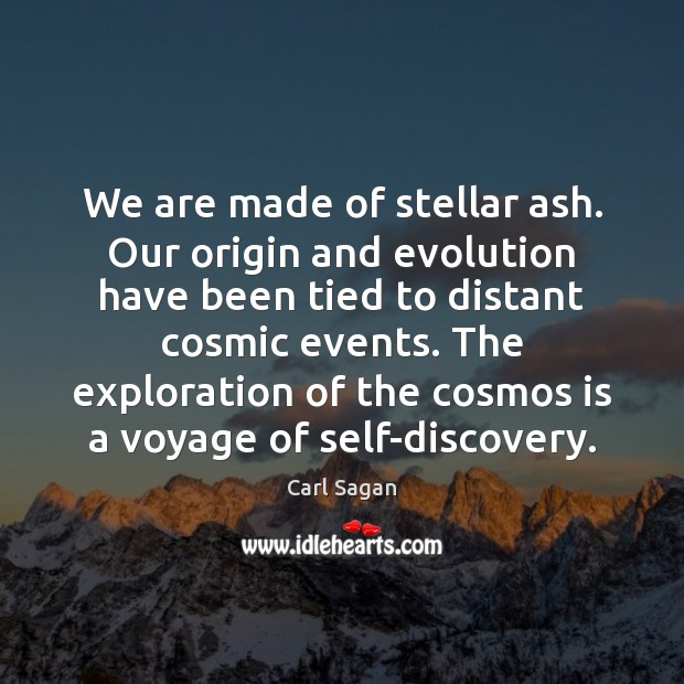 We are made of stellar ash. Our origin and evolution have been Image