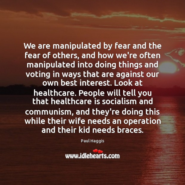 We are manipulated by fear and the fear of others, and how Image