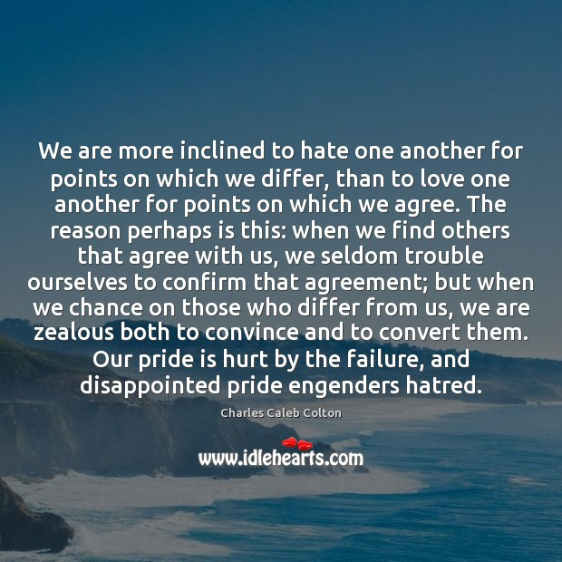 Image, We are more inclined to hate one another for points on which