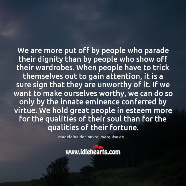 We are more put off by people who parade their dignity than Image