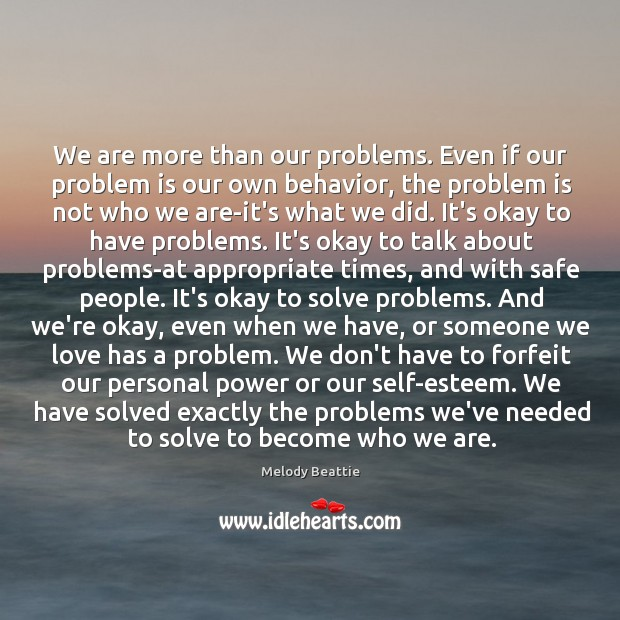 Image, We are more than our problems. Even if our problem is our