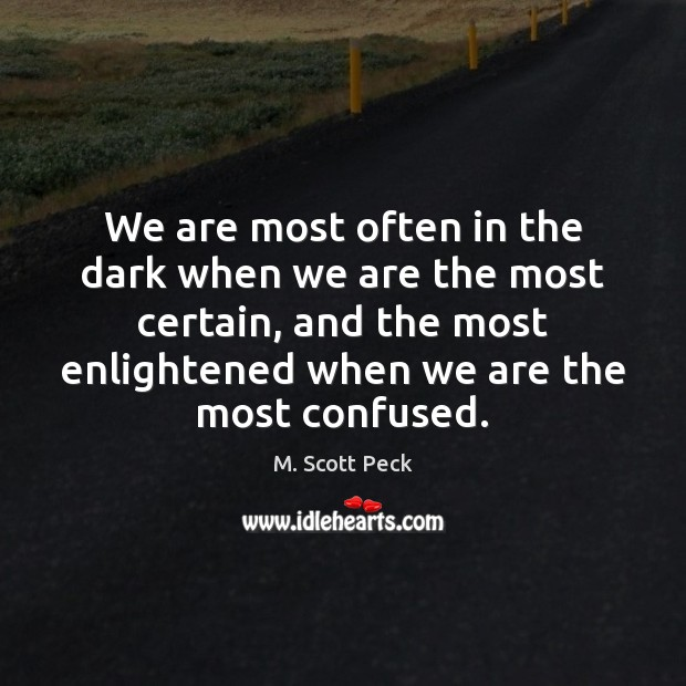 Image, We are most often in the dark when we are the most