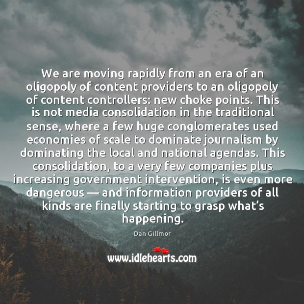 We are moving rapidly from an era of an oligopoly of content Image