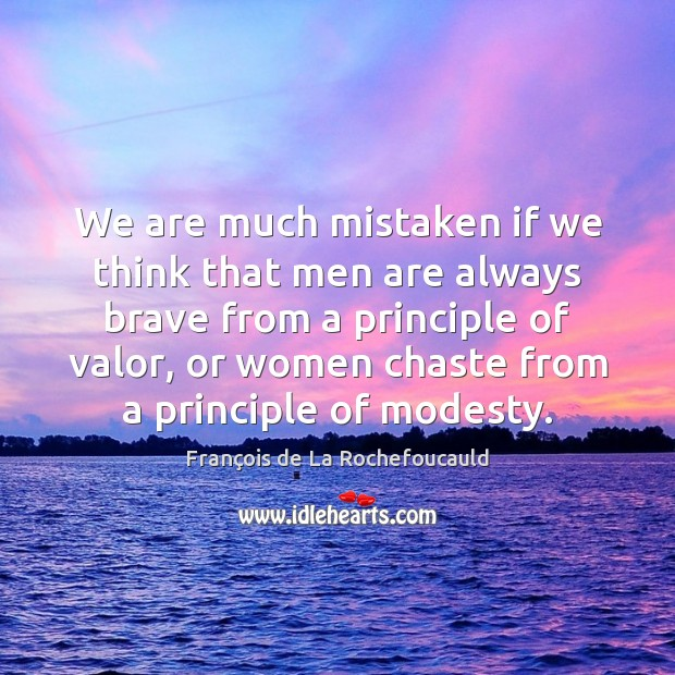 Image about We are much mistaken if we think that men are always brave
